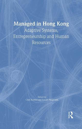Managed in Hong Kong: Adaptive Systems, Entrepreneurship and Human Resources (Hardback)