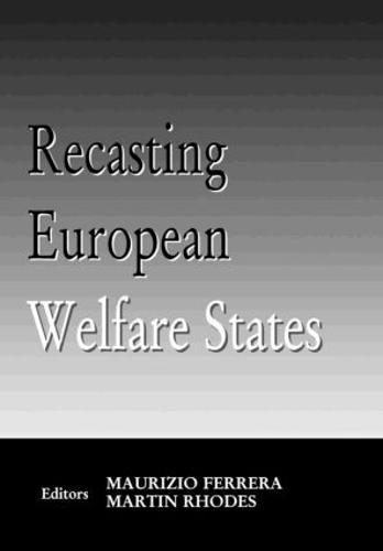 Recasting European Welfare States (Hardback)