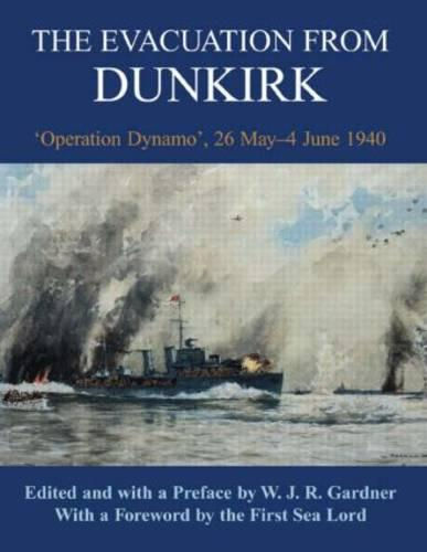 The Evacuation from Dunkirk: 'Operation Dynamo', 26 May-June 1940 - Naval Staff Histories (Hardback)