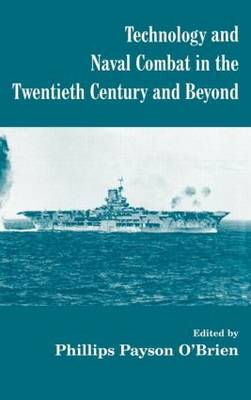 Technology and Naval Combat in the Twentieth Century and Beyond - Cass Series: Naval Policy and History (Hardback)