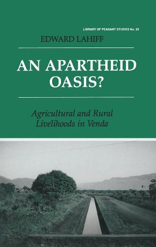 An Apartheid Oasis?: Agriculture and Rural Livelihoods in Venda (Hardback)