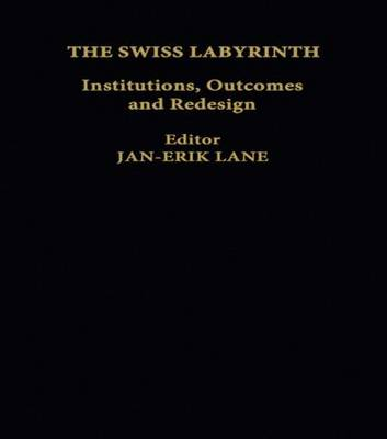 The Swiss Labyrinth: Institutions, Outcomes and Redesign (Hardback)