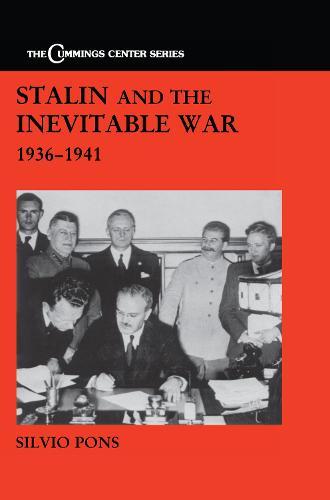 Stalin and the Inevitable War, 1936-1941 (Hardback)
