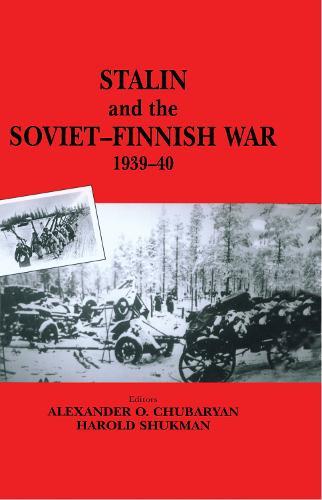 Stalin and the Soviet-Finnish War, 1939-1940 - Soviet Russian Study of War (Hardback)