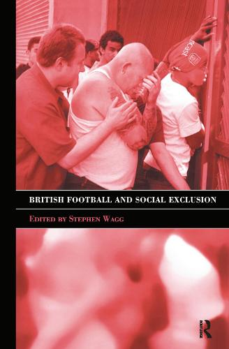 British Football & Social Exclusion - Sport in the Global Society (Hardback)