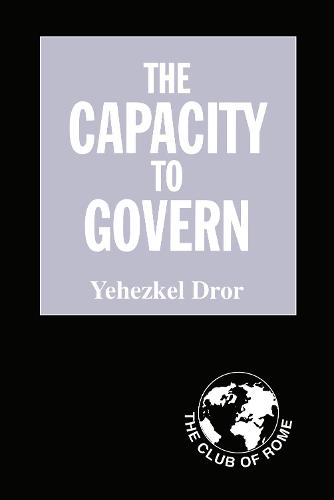 The Capacity to Govern: A Report to the Club of Rome (Hardback)