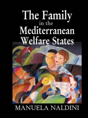The Family in the Mediterranean Welfare States (Hardback)