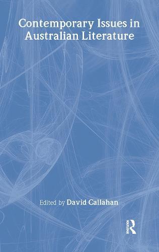 Contemporary Issues in Australian Literature: International Perspectives (Hardback)