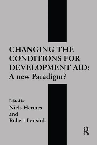 Changing the Conditions for Development Aid: A New Paradigm? (Hardback)