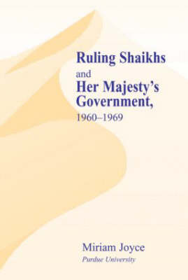 Ruling Shaikhs and Her Majesty's Government, 1960-1969: 1960-1969 (Hardback)