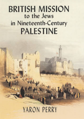 British Mission to the Jews in Nineteenth-century Palestine (Hardback)