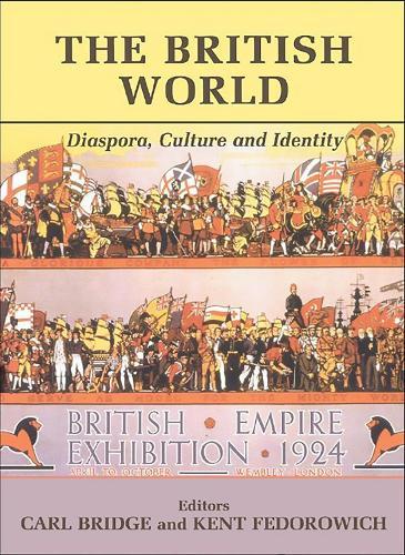 The British World: Diaspora, Culture and Identity (Hardback)