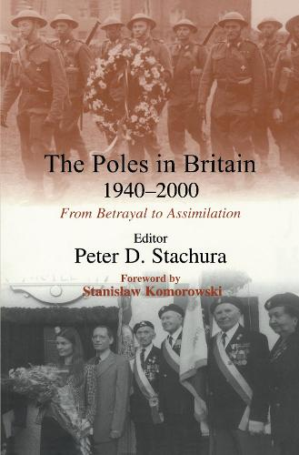 The Poles in Britain, 1940-2000: From Betrayal to Assimilation (Hardback)