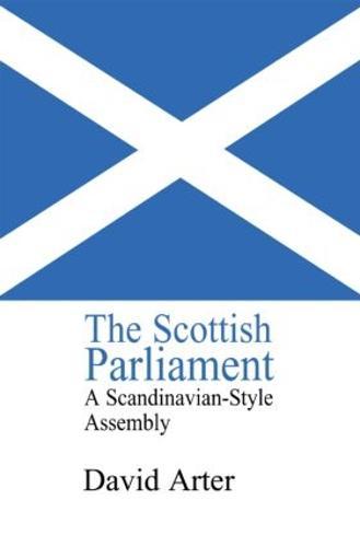 The Scottish Parliament: A Scandinavian-Style Assembly? (Hardback)
