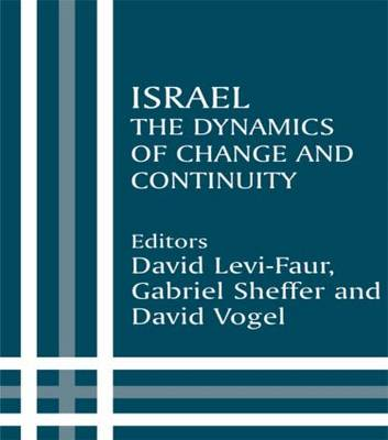 Israel: The Dynamics of Change and Continuity - Israeli History, Politics and Society (Paperback)