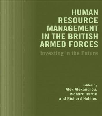 Human Resource Management in the British Armed Forces: Investing in the Future (Paperback)