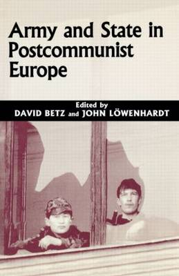 Army and State in Postcommunist Europe (Paperback)