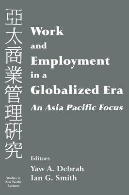 Work and Employment in a Globalized Era: An Asia Pacific Focus (Paperback)