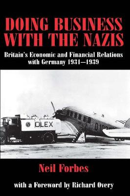 Doing Business with the Nazis: Britain's Economic and Financial Relations with Germany 1931-39 (Paperback)