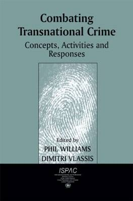 Combating Transnational Crime: Concepts, Activities and Responses (Paperback)