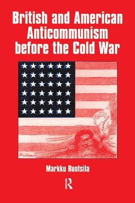 British and American Anti-communism Before the Cold War - Cold War History (Paperback)