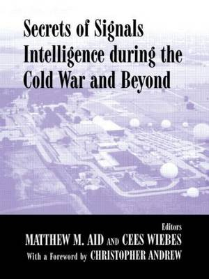 Secrets of Signals Intelligence During the Cold War: From Cold War to Globalization - Studies in Intelligence (Paperback)