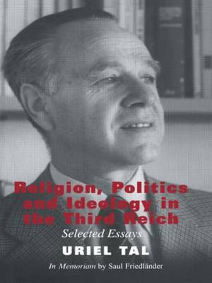 Religion, Politics and Ideology in the Third Reich: Selected Essays - Totalitarianism Movements and Political Religions (Paperback)