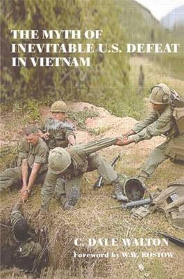 The Myth of Inevitable US Defeat in Vietnam - Strategy and History (Paperback)