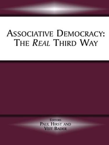 Associative Democracy: The Real Third Way (Paperback)