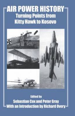 Air Power History: Turning Points from Kitty Hawk to Kosovo - Studies in Air Power (Paperback)