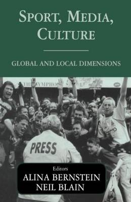 Sport, Media, Culture: Global and Local Dimensions - Sport in the Global Society (Paperback)