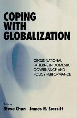 Coping with Globalization: Cross-National Patterns in Domestic Governance and Policy Performance (Paperback)