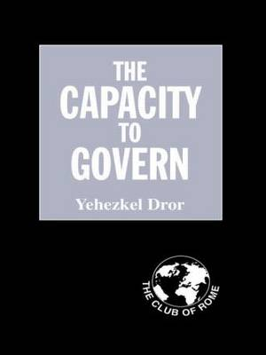 The Capacity to Govern: A Report to the Club of Rome (Paperback)
