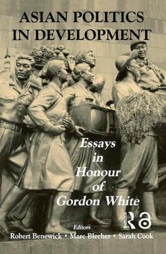 Asian Politics in Development: Essays in Honour of Gordon White (Paperback)