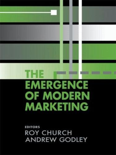 The Emergence of Modern Marketing (Paperback)