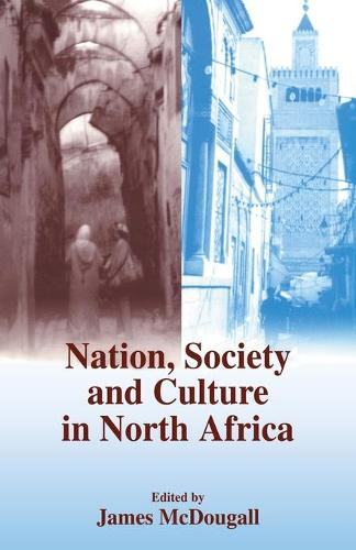 Nation, Society and Culture in North Africa - History and Society in the Islamic World (Paperback)