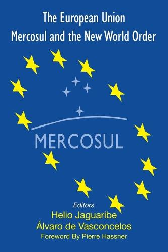 The European Union, Mercosul and the New World Order (Paperback)