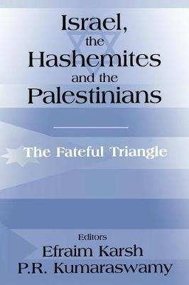Israel, the Hashemites and the Palestinians: The Fateful Triangle - Israeli History, Politics and Society (Paperback)