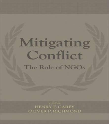 Mitigating Conflict: The Role of NGOs (Paperback)