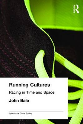 Running Cultures: Racing in Time and Space - Sport in the Global Society (Paperback)