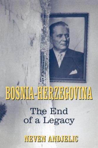 Bosnia-Herzegovina: The End of a Legacy (Paperback)
