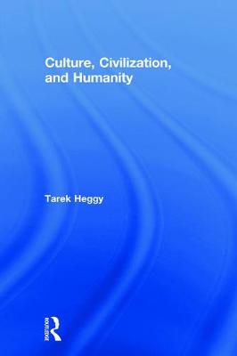 Culture, Civilization, and Humanity (Paperback)