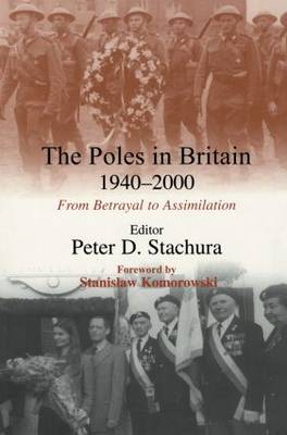 The Poles in Britain, 1940-2000: From Betrayal to Assimilation (Paperback)