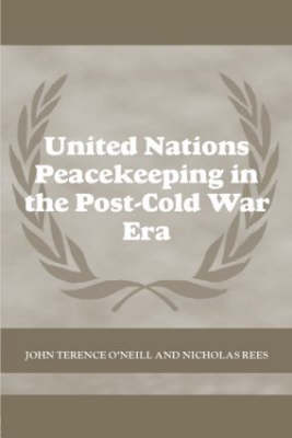United Nations Peacekeeping in the Post-Cold War Era - Cass Series on Peacekeeping (Paperback)