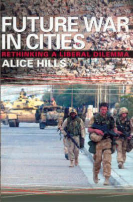 Future War In Cities: Rethinking a Liberal Dilemma (Paperback)