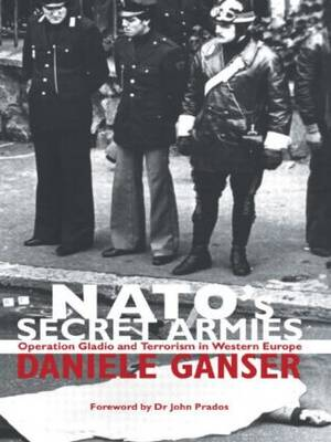 NATO's Secret Armies: Operation GLADIO and Terrorism in Western Europe - Contemporary Security Studies (Paperback)