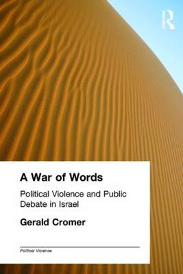 A War of Words: Political Violence and Public Debate in Israel - Political Violence (Paperback)