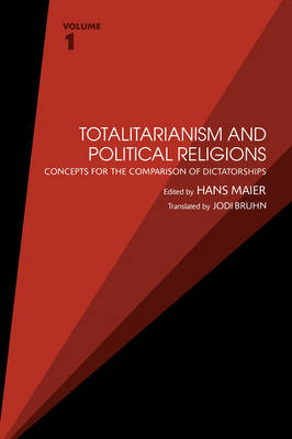 Totalitarianism and Political Religions: Volume 1: Concepts for the Comparison of Dictatorships - Totalitarianism Movements and Political Religions (Paperback)