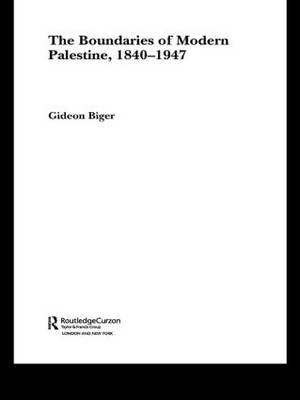 The Boundaries of Modern Palestine, 1840-1947 - Routledge Studies in Middle Eastern History (Paperback)