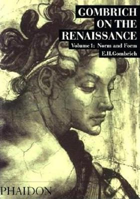 Gombrich on the Renaissance Volume I: Norm and Form (Paperback)